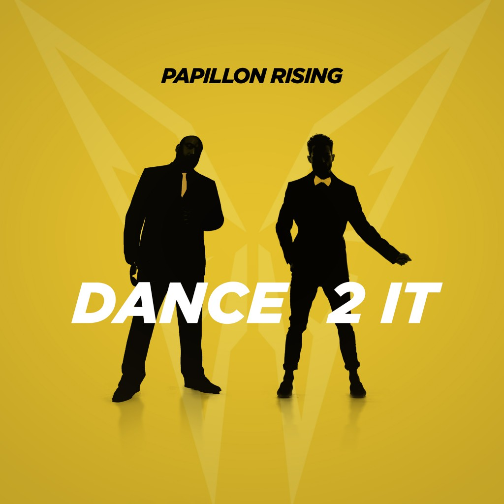 Papillon Rising - Dance 2 It