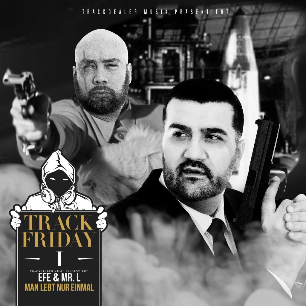 Track Friday #01 feat. Efe & Mr. L - Man lebt nur einmal