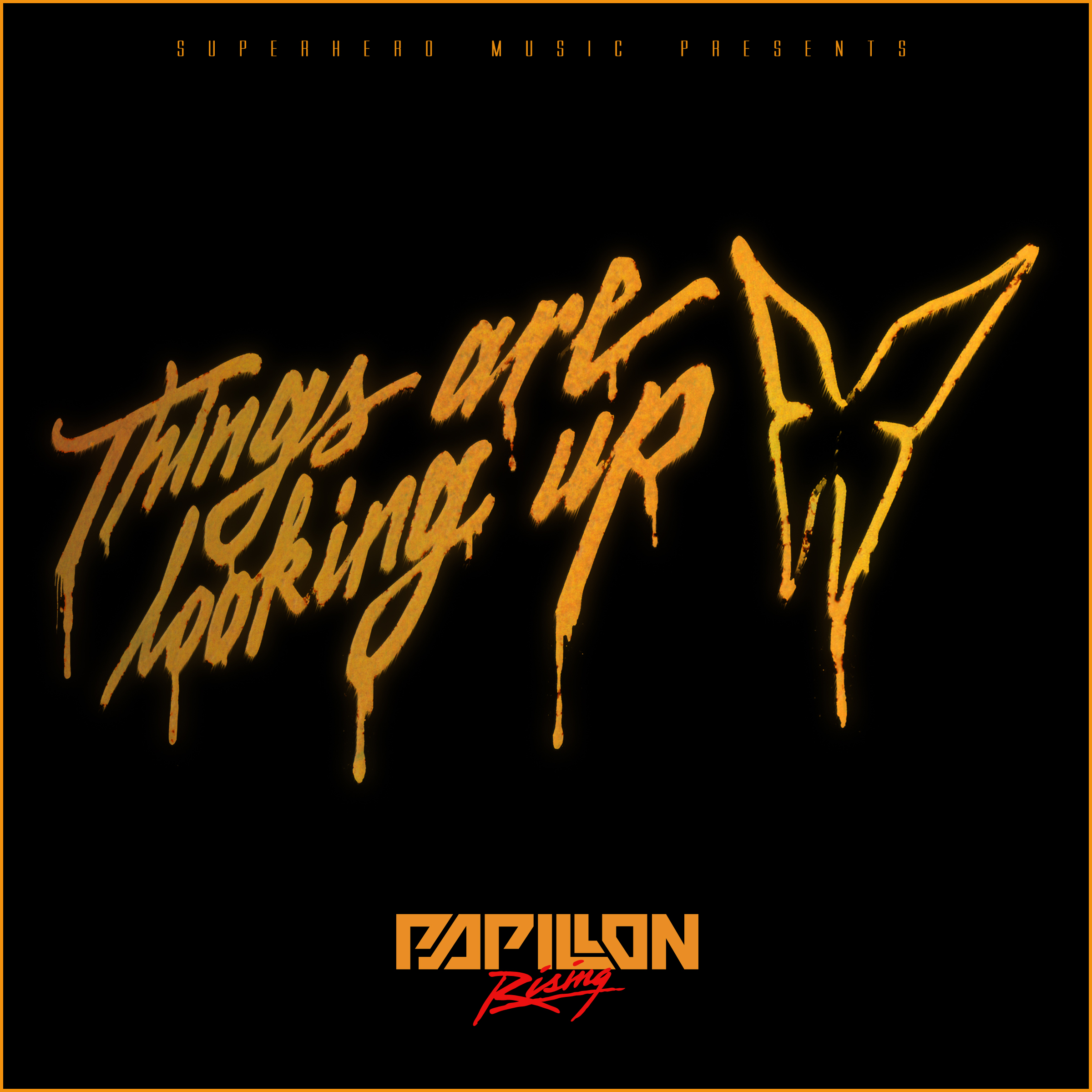 Papillon Rising - Things Are Looking Up