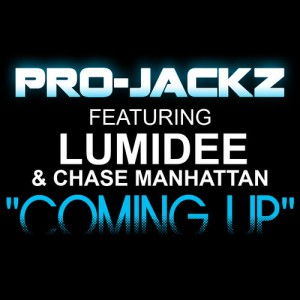 Pro-Jackz feat. Lumidee and Chase Manhatten - Coming Up