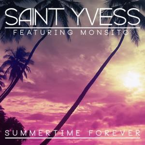 Saint Yvess feat Monsito - Summertime Forever