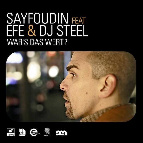 Sayfoudin feat. Efe & DJ Steel - War´s das wert?
